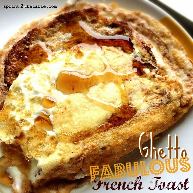 Ripped Recipes - Ghetto Fabulous French Toast