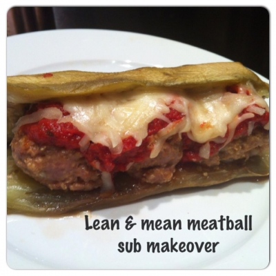 Lean & Mean Meatball Sub Makeover
