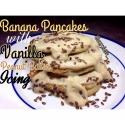 Banana Pancakes With Vanilla Peanut Butter Icing