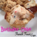 Birthday Cake Batter French Toast Cups