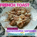 Cinnamon Raisin French Toast With Carmelized Bananas and Cream