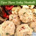 Dijon Thyme Turkey Meatballs