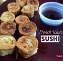 French Toast Sushi