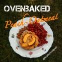 Ovenbaked Peach-Oatmeal