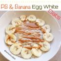 Pb & Banana Egg White Oats