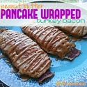 Peanut Butter Pancake Wrapped Turkey Bacon