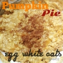 Pumpkin Pie Egg White Oats