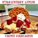 Strawberry Lemon Creme Pancakes