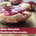 White Chocolate Raspberry Cheesecakes